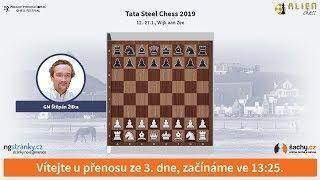 Tata Steel Chess 2019 (Wijk aan Zee) - přímý přenos ze 3. dne, komentuje GM Štěpán Žilka